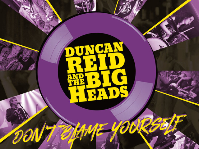 Duncan Reid & the Big Heads: Don't Blame Yourself – album review and interview