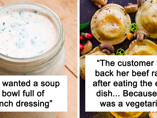 74 Restaurant Workers Share Their Most Ridiculous Customer Requests