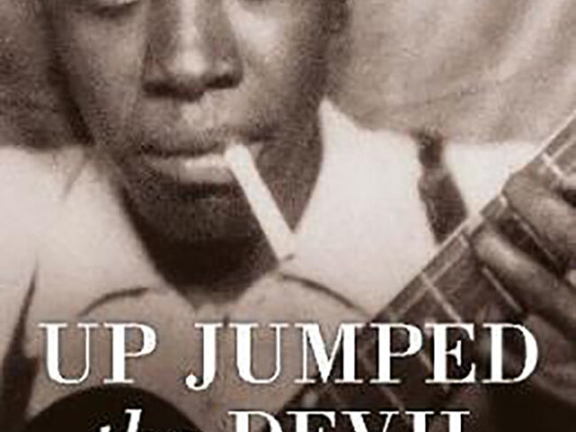 Up Jumped the Devil: The Real Life of Robert Johnson – Bruce Conforth and Gayle Dean Wardlow – book review