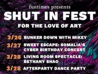 Funtimes Presents Portland SHUT IN FEST | Artists and Creatives Showcase Talents Via Online Workshops, Exhibitions, Performances, & Interactive Works