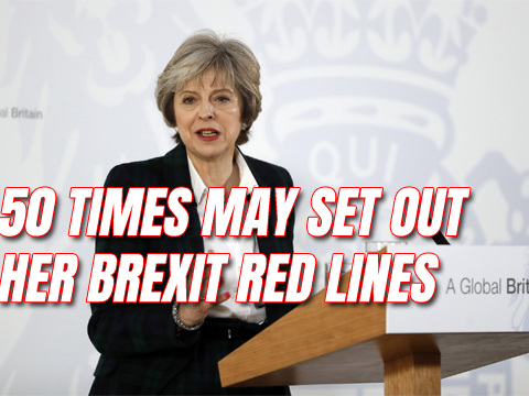 50 Times Theresa May Set Out Her Brexit Red Lines on Laws, Money, Borders and Trade