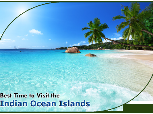 The Best Time to Visit the Indian Ocean Islands