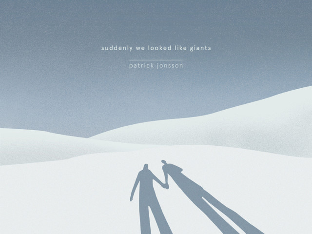 Patrick Jonsson: Suddenly We Looked Like Giants – album review