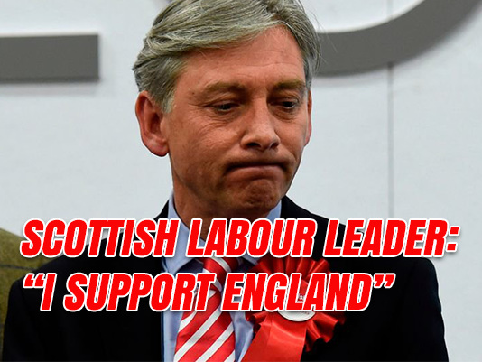 "New Scottish Labour Leader: ""I Support England"""