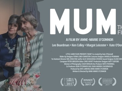 """""""...Truth of the Human Condition..."""" Makes a Great Film - A Chat with Anne-Marie O'Connor, Writer / Director of 'Mum'."""