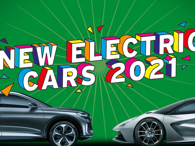 New electric cars 2021: what's coming and when?