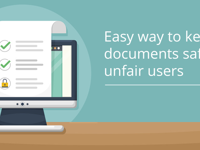 Easy Way to Keep Your Documents Safe from Unfair Users