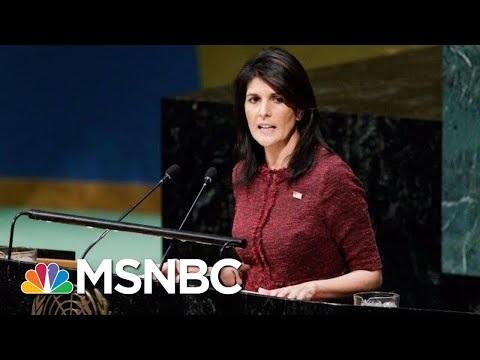 Nikki Haley Resigns As Trump's United Nations Ambassador, Denies 2020 Ambitions