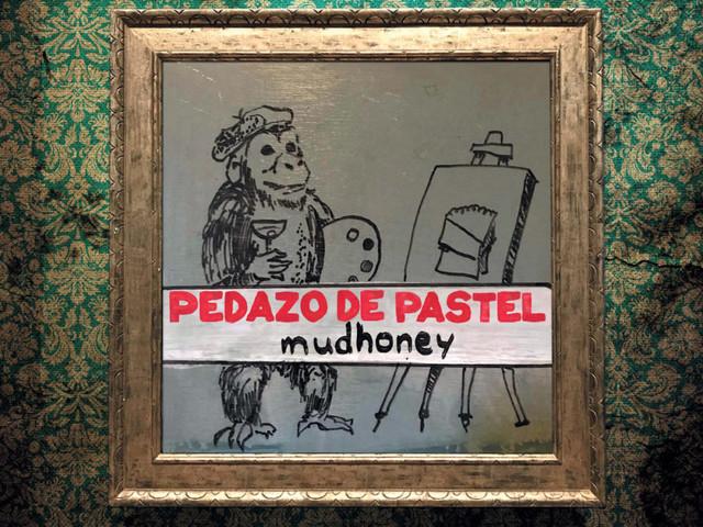 Mudhoney: Pedazo de Pastel – mini-album review