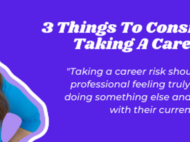 3 Things To Consider Before Taking A Career Risk