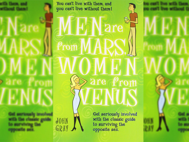 men are from mars women are from venus While it's popular to accept the modern premise that men are from mars, women are from venus, it might be time to bring such theories down to earth.