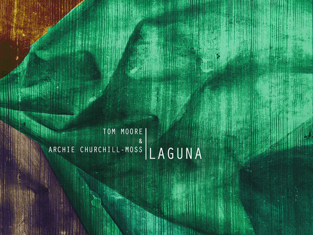 Tom Moore & Archie Churchill-Moss: Laguna – album review