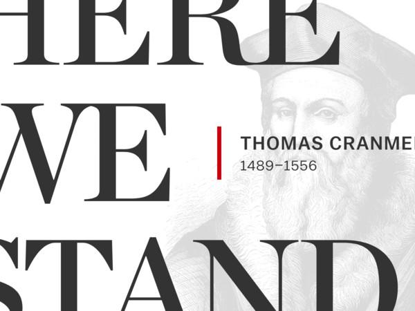 The Gospel Lobbyist: Thomas Cranmer (1489–1556)