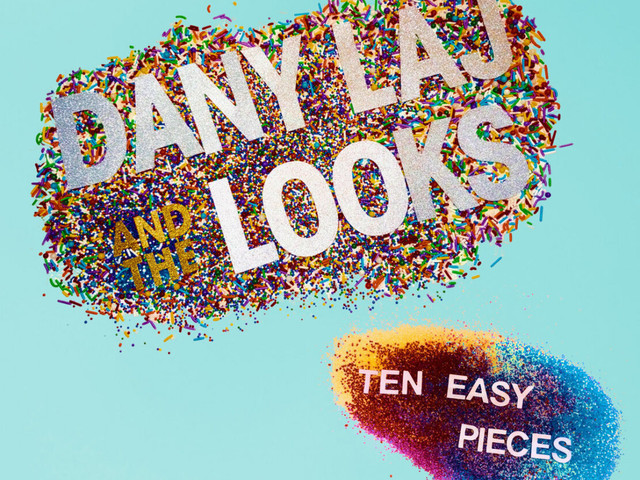 Dany Laj And The Looks: Ten Easy Pieces – album review