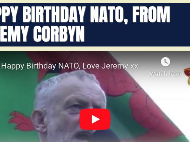 Happy Birthday NATO, From Jeremy Corbyn