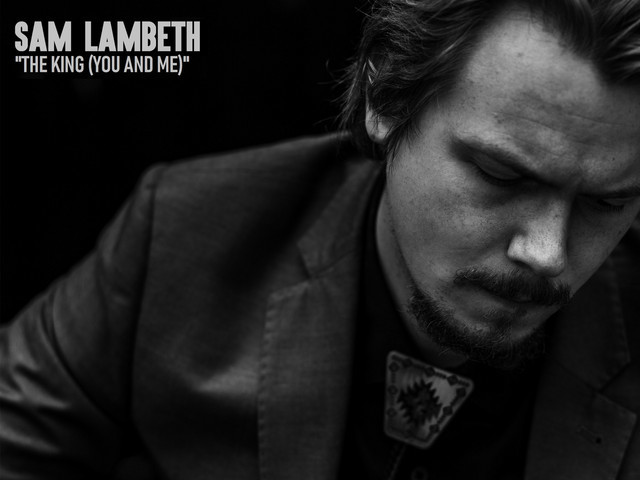 Sam Lambeth: The King (You And Me) – single review