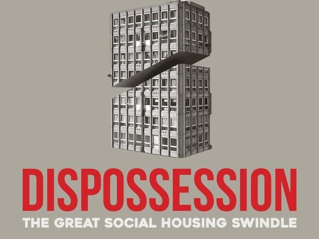 Dispossession: The Great Housing Swindle – film review