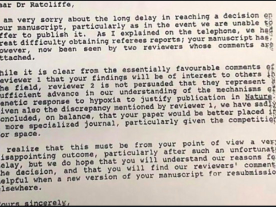 Sir Peter J. Ratcliffe : The 1992 rejection letter from Nature, for the paper he submitted on his Nobel prize-winning work.