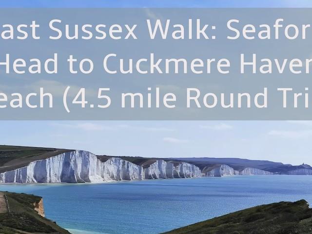 East Sussex Walks: Seaford Head to Cuckmere Haven Beach