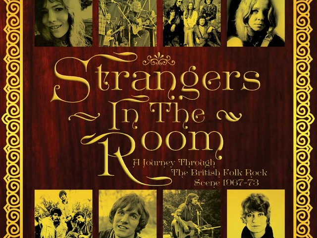 Strangers In The Room: A Journey Through The British Folk Rock Scene 1967-73 – album review