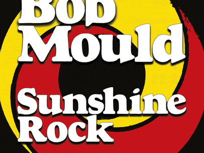 Review: With Sunshine Rock, Bob Mould embraces a newfound sense of optimism