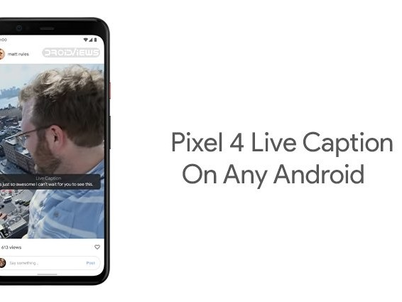 Get Pixel 4 Live Caption On Any Android 10 Device