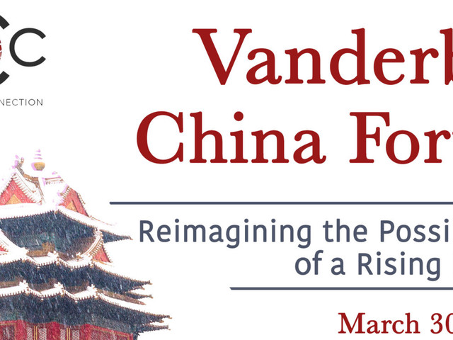 Vanderbilt China Forum: 'Reimagining the Possibilities of a Rising Nation' March 30-31