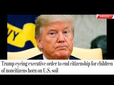 Trump Plans To End Birthright Citizenship For Children Of Illegal Immigrants