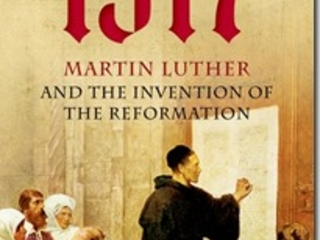 1517: Martin Luther and the Invention of the Reformation – Peter Marshall