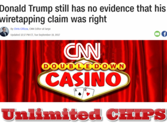 CNN Doubles Down on their Obama Wiretapping Lies, despite proof. Unlimited Chips!
