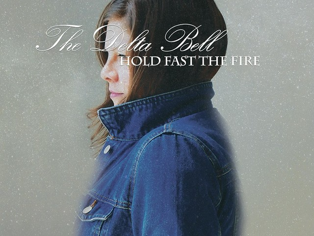 The Delta Bell: Hold Fast The Fire – Album Review