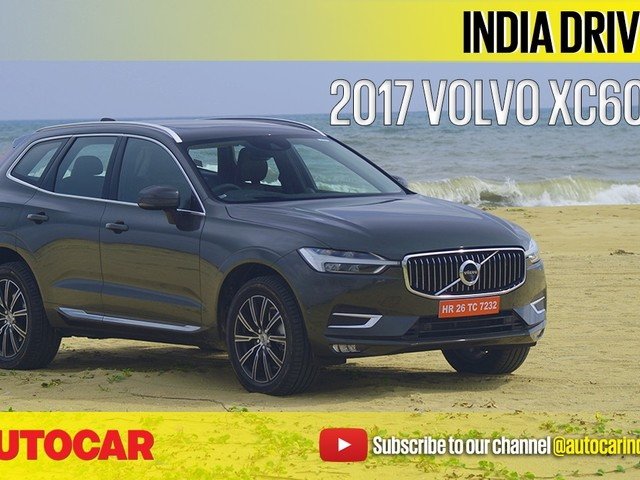 Review: 2017 Volvo XC60 India video review