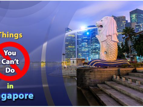6 Things You Can't Do In Singapore