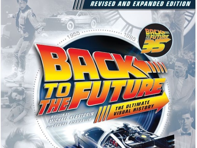 Back to the Future: The Ultimate Visual History Gets A Revised and Expanded Edition.