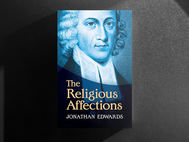 Religious Affections: A Reader's Guide to a Christian Classic
