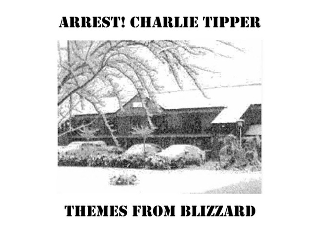 Arrest! Charlie Tipper: Themes from Blizzard – Album Review
