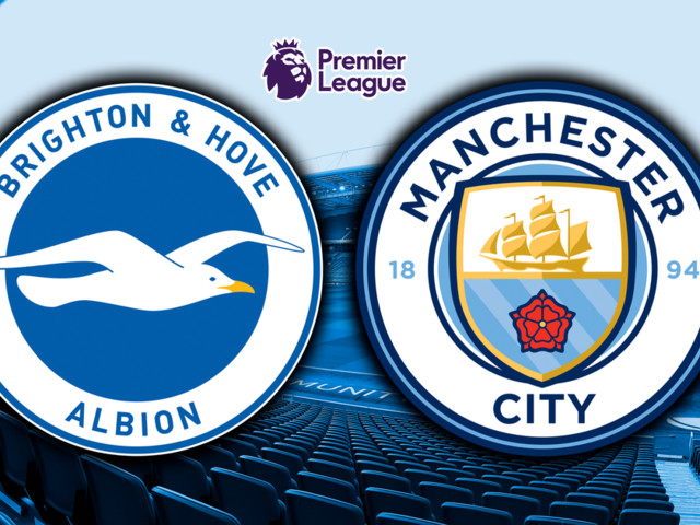Brighton vs Man City LIVE early team news and score updates