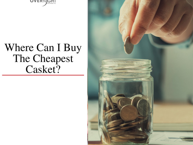 Where Can I Buy The Cheapest Casket?