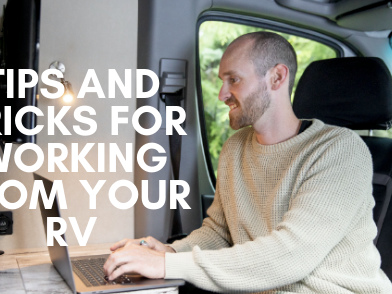 Tips and Tricks For Working From Your RV
