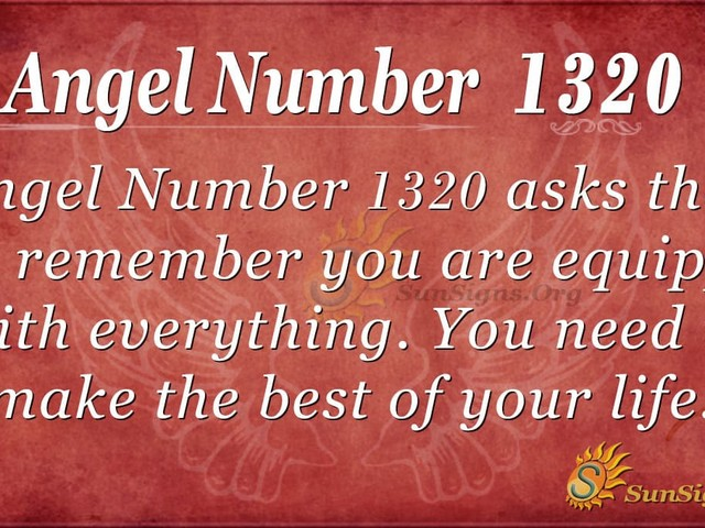 Angel Number 1320 Meaning: Making The Best In Life