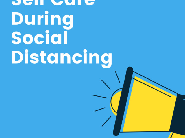 Self Care During Social Distancing