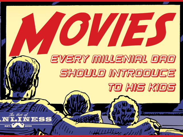 Movies Every Millennial Dad Should Introduce to Their Kids