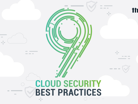 9 Cloud Security Best Practices Your Organization Should Follow