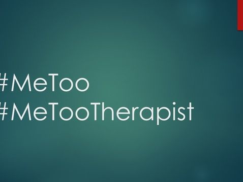 #MeToo When Your Therapist Harasses You