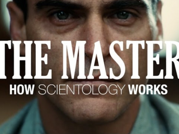 How Scientology Works: A Primer Based on a Reading of Paul Thomas Anderson's Film, The Master
