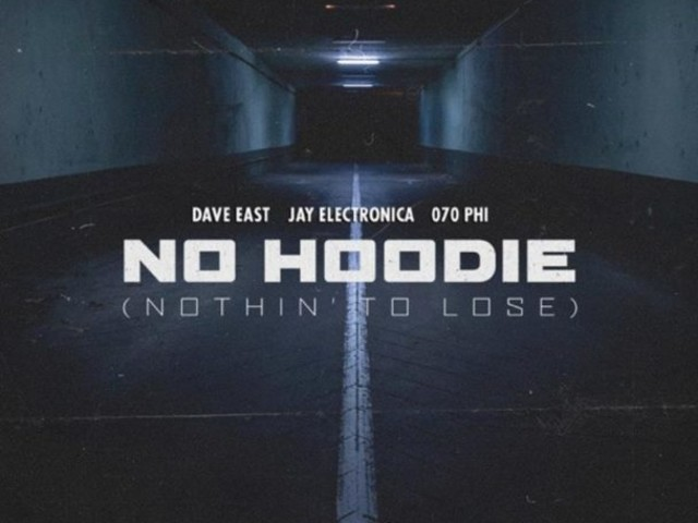 "Dave East, Jay Electronica, & 070 Phi – ""No Hoodie (Nothin' To Lose)"""