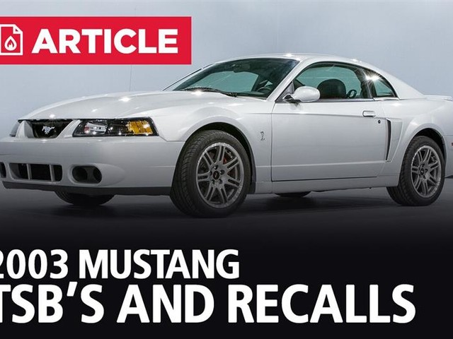 2003 Mustang TSB's and Recalls