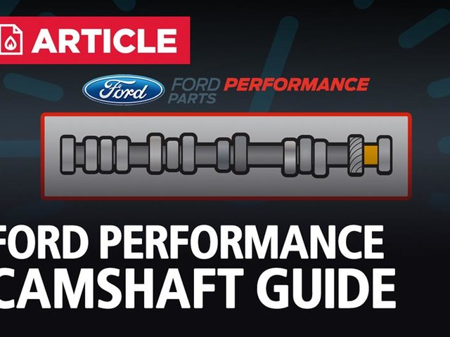 Ford Performance Mustang Camshaft Guide