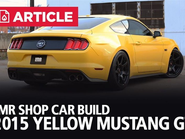 LMR Shop Car Build - 2015 Yellow Mustang GT