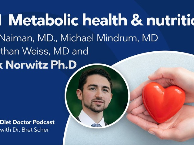 Diet Doctor Podcast #71 — Metabolic health compilation